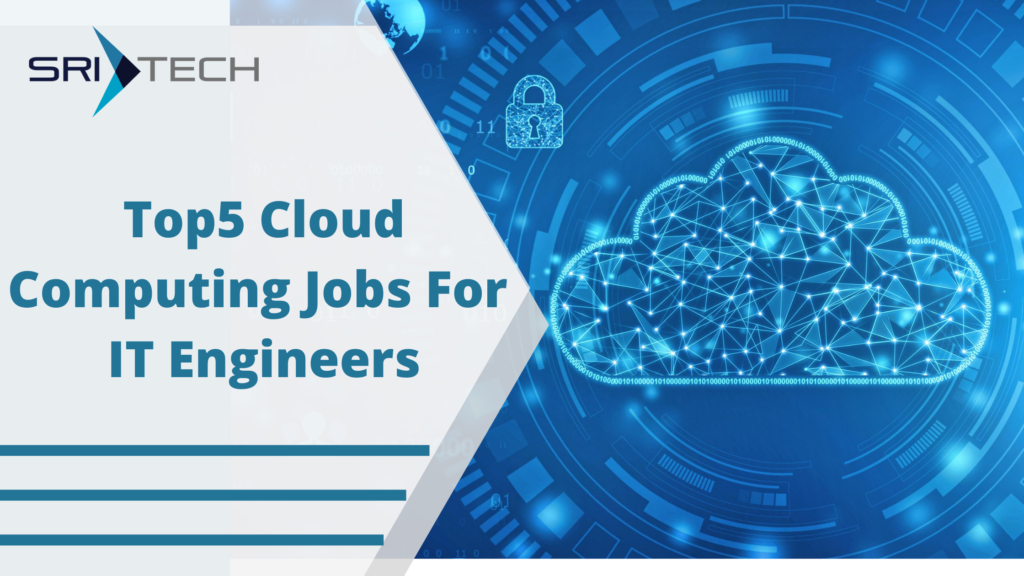 Top 5 Cloud Computing jobs for IT Engineers