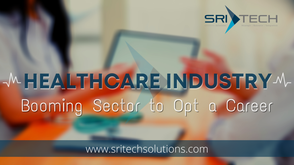 Healthcare Industry – Booming Sector to Opt a Career